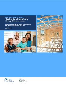 Building Energy Codes: Creating Safe, Resilient, and Energy-Efficient Homes