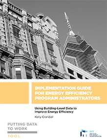 Putting Data to Work: Implementation Guide for Energy Efficiency Program Administrators