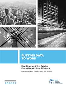 Putting Data to Work: How Cities are Using Building Energy Data to Drive Efficiency