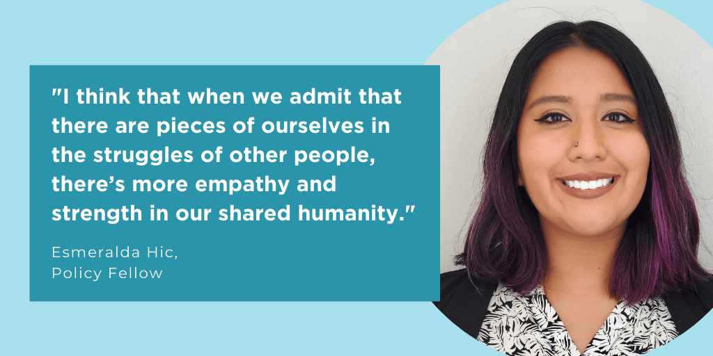 Quote from Esmeralda Hic: I think that when we admit that there are pieces of ourselves in the struggles of other people, there's more empathy and strength in our shared humanity.""
