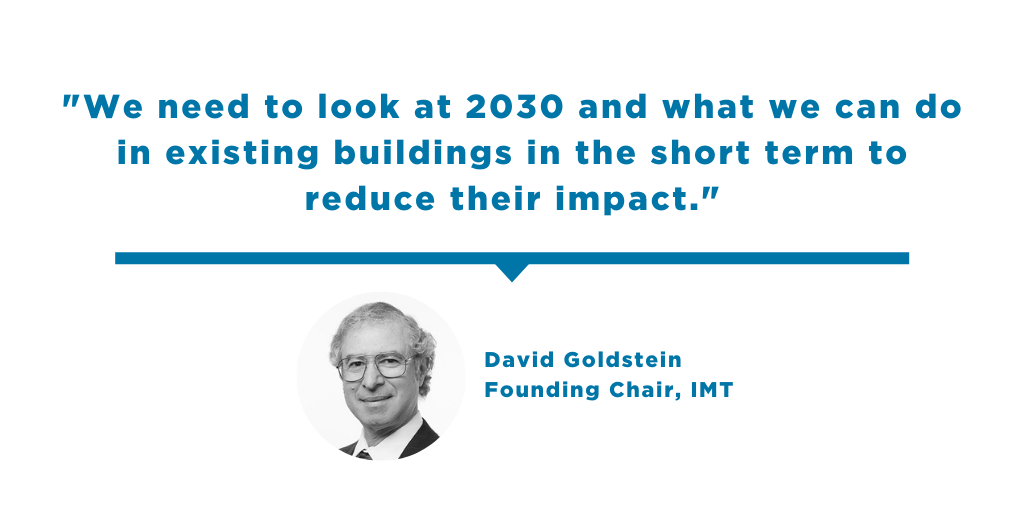 Quote from David Goldstein: We need to look at 2030 and what we can do in existing buildings in the short term to reduce their impact.